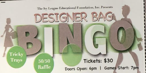The Ivy League Educational Foundation Presents Designer Bag Bingo