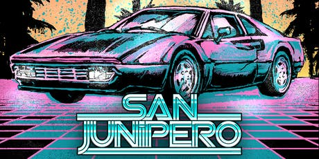 SAN JUNIPERO - A RETROWAVE NIGHT - FREE W/RSVP tickets