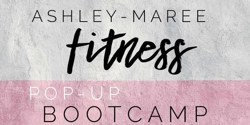 Ashley-Maree Fitnes POP-up boot camp