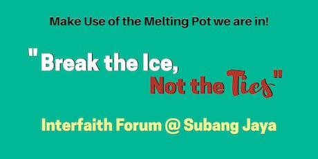 "FREE - ""Break the Ice, Not the Ties"" Interfaith Forum tickets"