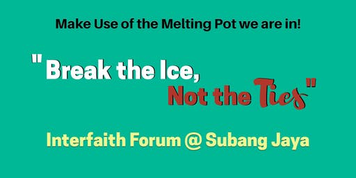 "FREE - ""Break the Ice, Not the Ties"" Interfaith Forum"