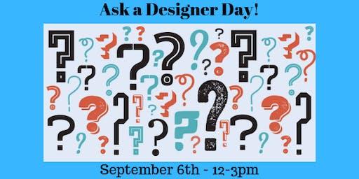 Ask a Designer Day!