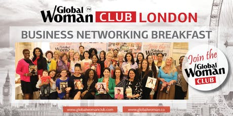 GLOBAL WOMAN CLUB LONDON: BUSINESS NETWORKING BREAKFAST - NOVEMBER tickets