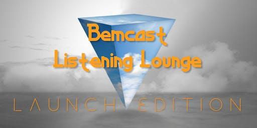 Bem-cast Listening Lounge - Launch Edition!