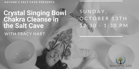 Crystal Bowl Chakra Cleansing & Balancing with Tracy Hart 12:30 tickets