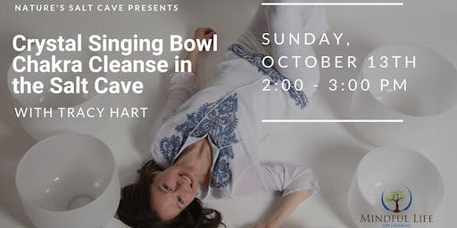 Crystal Bowl Chakra Cleansing & Balancing with Tracy Hart  2:00pm