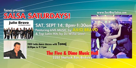 SALSA SATURDAYS in Berkeley - Grand Opening SAT. SEPT. 14 with Live Music by JULIO BRAVO! tickets