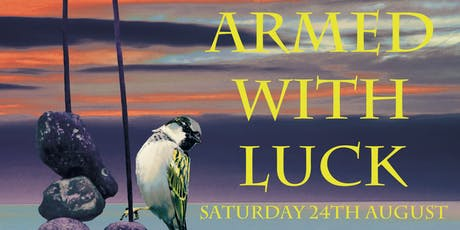 Armed With Luck tickets
