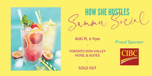 How She Hustles Summer Social 2019 sponsored by CIBC