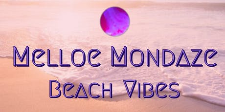 Melloe Mondaze - Beach Vibes tickets
