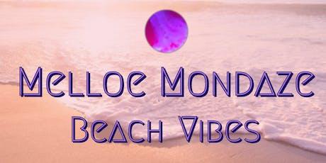 Melloe Mondaze - Beach Vibes tickets