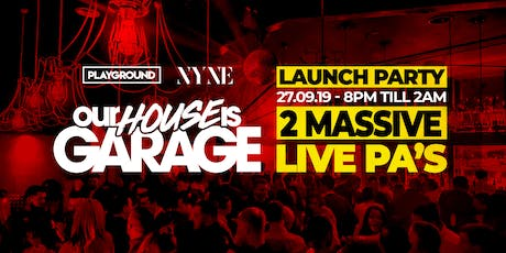 Our House Is Garage - Nyne Bar Bexleyheath tickets