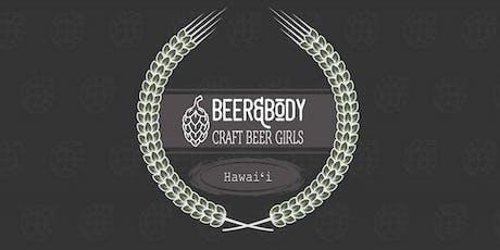 Craft Beer Girls Beer And Body Hawaii tickets