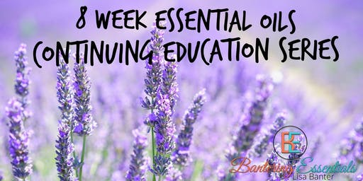 8 Week Continuing Education on Essential Oils