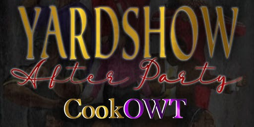 Yard Show Afterparty CookOWT