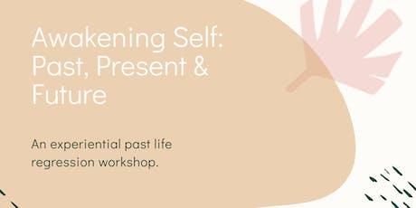Awakening Self: Past, Present & Future tickets