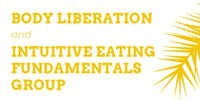 Body Liberation & Intuitive Eating Fundamentals Group