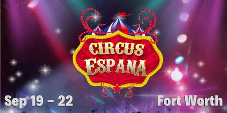 Circus Espana - Fort Worth tickets