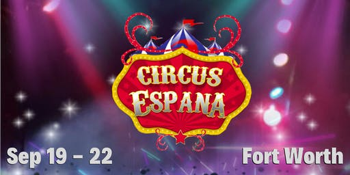 Circus Espana - Fort Worth