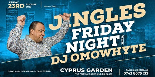 JINGLES FRIDAY PARTY NIGHT with DJ OMOWHYTE*