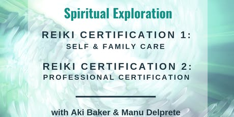 Reiki Certification Levels 1 & 2 with Aki Baker & Manu Delprete tickets