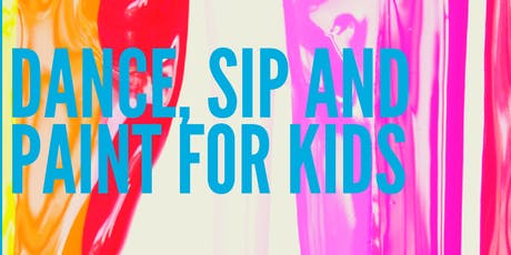Dance Sip & Paint For Kids tickets