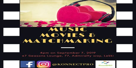 Music, Movies and Matchmaking tickets