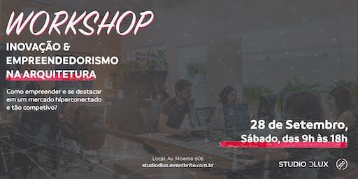 [2ª ED] Workshop: Inovação e Empreendedorismo na Arquitetura