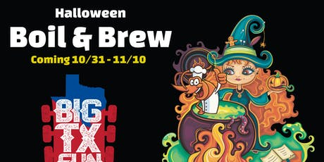 Halloween Boil and Brew Presented by Big TX Fun tickets