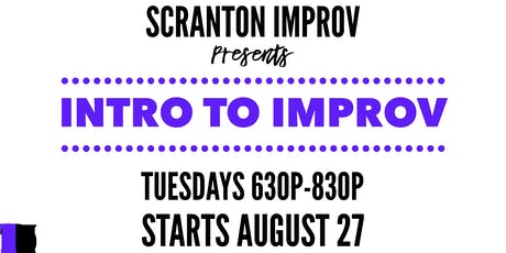 Intro to Improv with Scranton Improv & Comedy - Six Week Series - Tuesdays tickets
