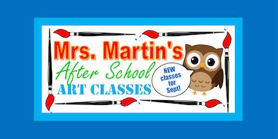 Mrs. Martin's SEPTEMBER After School Art Classes on THURSDAYS