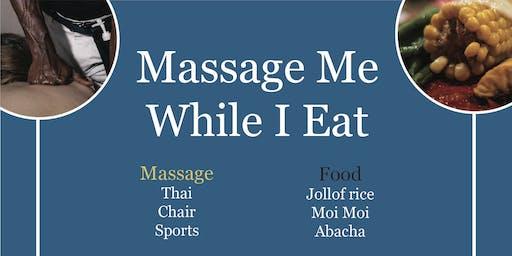 MASSAGE ME WHILE I EAT