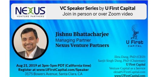 VC Speaker: Nexus Venture Partners' Managing Partner Jishnu Bhattacharjee