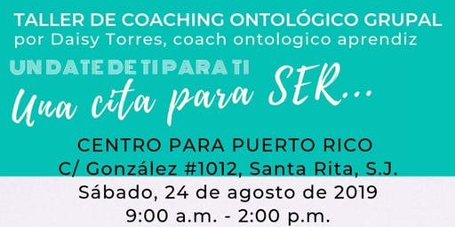 Una cita para SER... Coaching Ontológico Grupal (tipo taller)