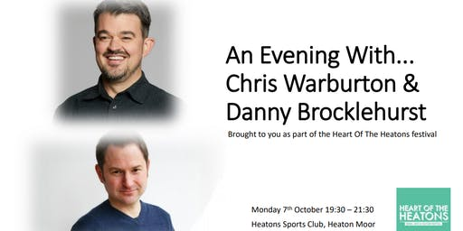 An Evening With... Chris Warburton (BBC5Live) & Danny Brocklehurst (Writer)