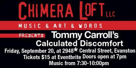 Tommy Carroll's Calculated Discomfort - Live at Chimera Loft tickets