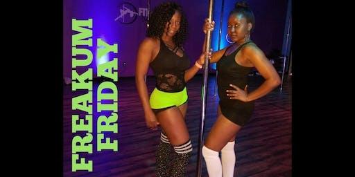 Freakum Friday (Girls Night Out|Twerk & Pole)