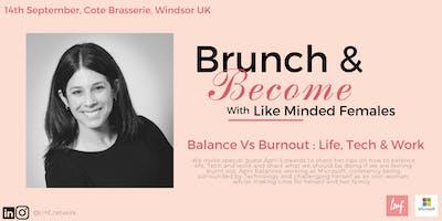 Brunch & Become : Balance vs Burnout - Life, Tech & Work