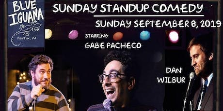 Sunday StandUp: Gabe Pacheco Feat Dan Wilbur at Blue Iguana in Fairfax tickets