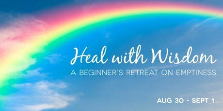 Heal with Wisdom: A beginner's retreat on Emptiness tickets