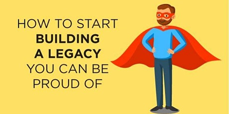 BUILD WEALTH AND LEAVE A FAMILY LEGACY tickets