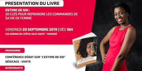 PRESENTATION DU LIVRE - ESTIME DE SOI: 30 CLÉS POUR REPRENDRE LES COMMANDES DE SA VIE DE FEMME tickets