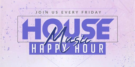 House Music Happy Hour 8/23