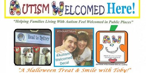 "Autism Welcomed Decal's ""A Halloween Treat & Smile with Toby!"""