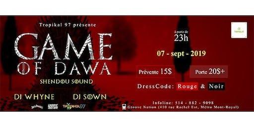 GAME of DAWA avec Dj Whyne & Dj Sown