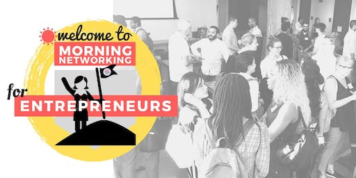 ⚑ Morning Networking for Entrepreneurs! Sept 6th