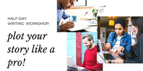 WRITING WORKSHOP: Plot your story like a pro! tickets