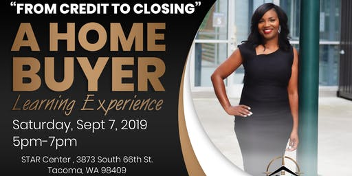 """""""From Credit to Closing"""" A Home Buyer Learning Experience"""