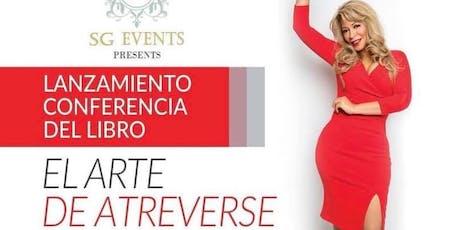 LANZAMIENTO/ CONFERENCIA DEL LIBRO - EL ARTE DE ATREVERSE tickets