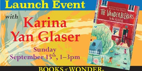 Launch Event for THE VANDERBEEKERS TO THE RESCUE with Karina Yan Glaser! tickets